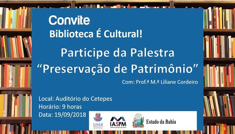 """Cetepes, Escolas Culturais e UNEB convidam para palestra """"Preservação de Patrimônio"""""""