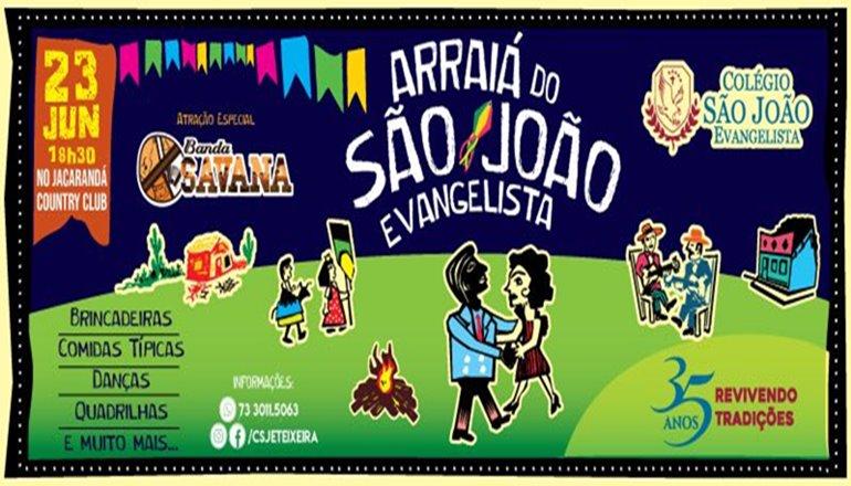 Venha curtir um bom forró no Arraiá do São João Evangelista; além das apresentações dos alunos terá Banda Savana