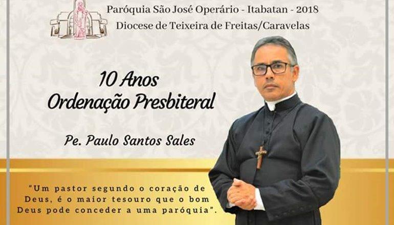 Pe. Paulo Santos Sales – 10 Anos de Ordenação Presbiteral