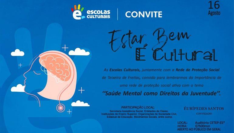Saúde Mental como Direitos da Juventude: Escolas Culturais de Teixeira realiza evento com a Rede de Proteção Social da cidade e CETEP-ES