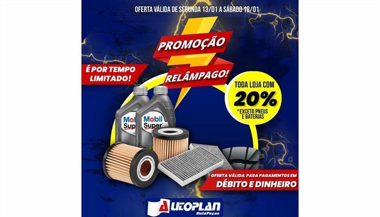 Promoção Relâmpago na Autoplan: com exceção de baterias e pneus, toda a loja está com até 20% de desconto; confira e aproveite!