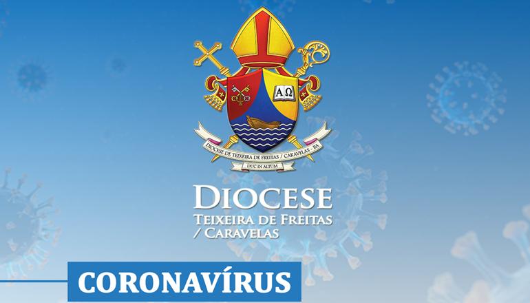 Estão suspensas todas as atividades e celebrações na Diocese Teixeira de Freitas/Caravelas até dia 28 de fevereiro